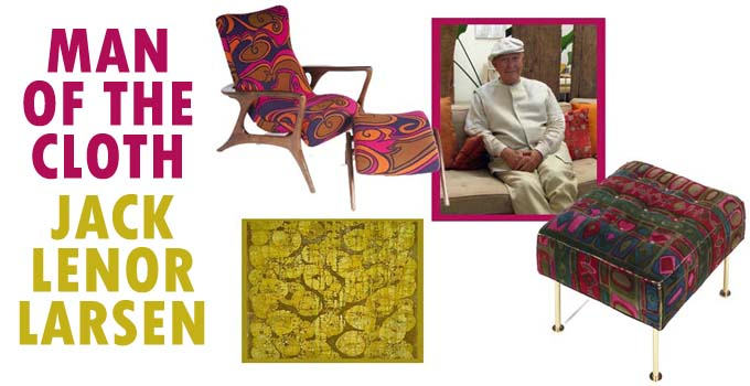 man of the cloth jack lenor larsen textile designer with mid mod chair 1960s pattern, ottoman pattern of 1970s, and yellow tapestry moving from 1950s pattern