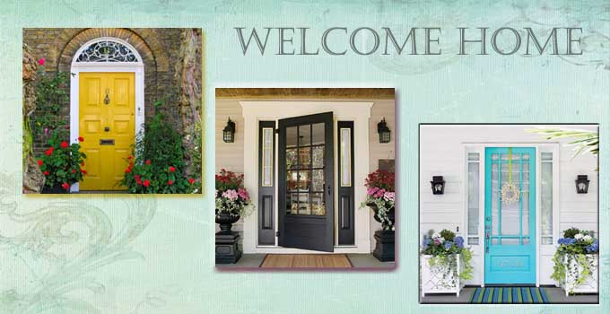 welcome home images of a variety of front doors including a yellow door with roses, a turquoise blue with white house and hydrangeas, and dark wood windowed door with floral arrangements