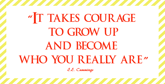 Courage to be You!