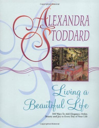 Alexandra Stoddard's Living a Beautiful Life Book
