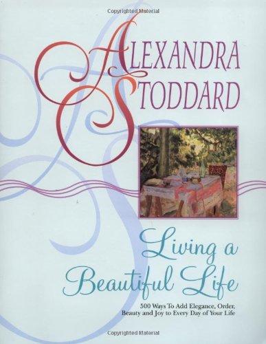 Alexandra Stoddard's Living a Beautiful Life Book