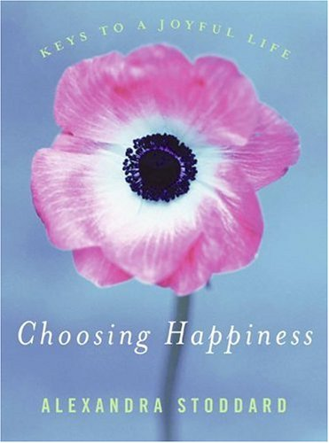 Choosing Happiness book by Alexandra Stoddard