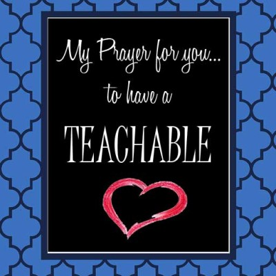 My Prayer for My Daughter – A Teachable Heart