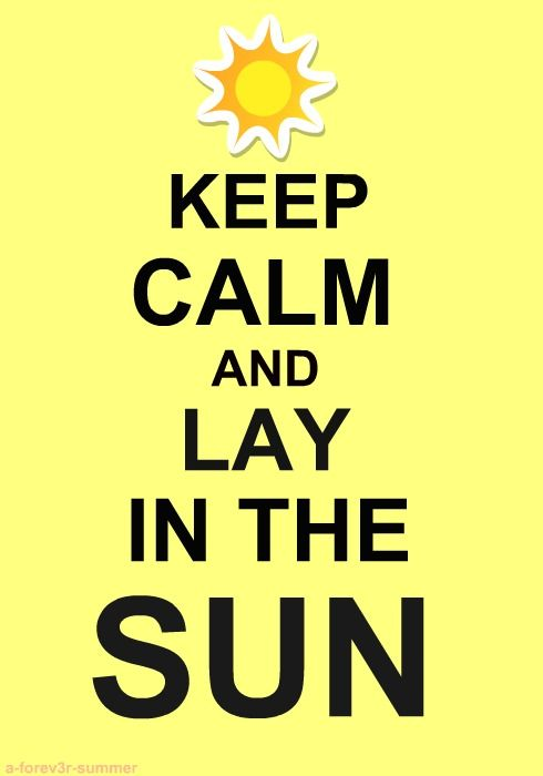 Keep Calm lay in sun