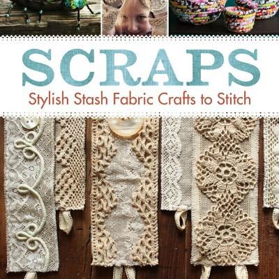 SCRAPS: Stylish Fabric Crafts by Vera Vandenbosch