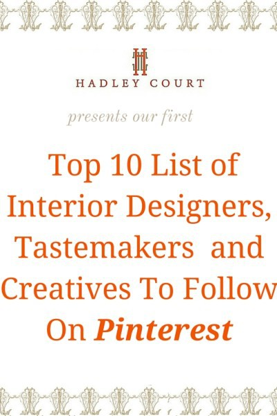 Introducing Our First Top 10 List of Designers & Tastemakers To Follow on Pinterest!