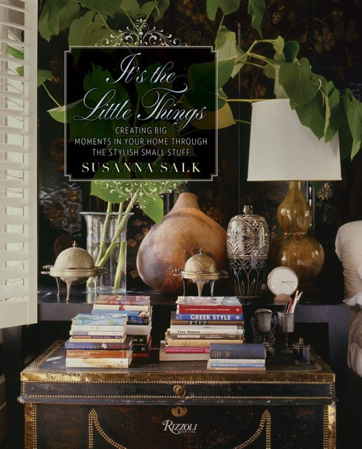 Book Cover Photo - It's the Little Things Creating Big Moments in your Home through the Stylish Small Stuff by Susanna Salk