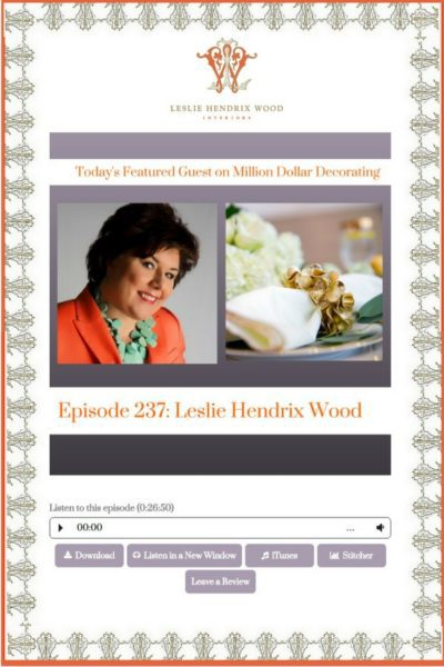 Leslie Hendrix Wood Appears On The Million Dollar Decorating Podcast!