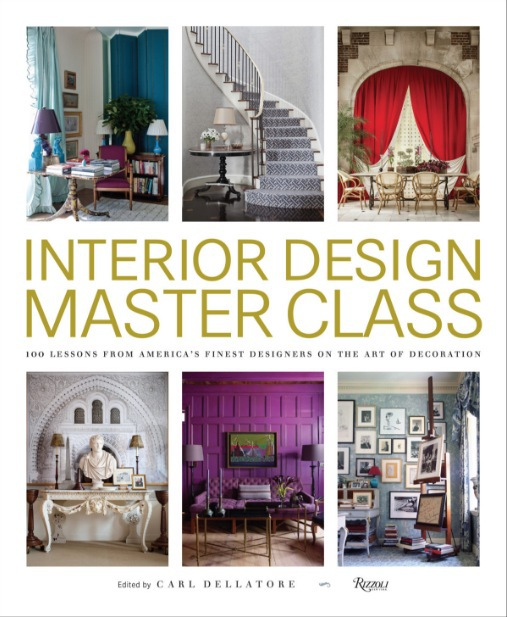 Photo of Interior Design Master Class by Carl Dellatore: A compilation of 100 essays by America's preeminent designers.