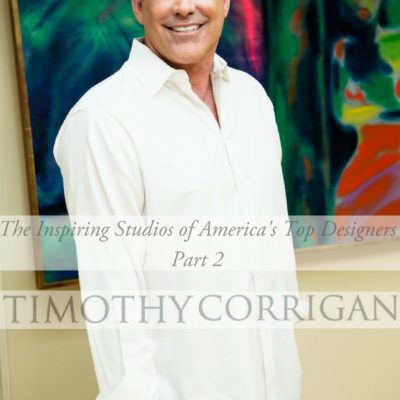 The Inspiring Studios of America's Top Designers – Timothy Corrigan