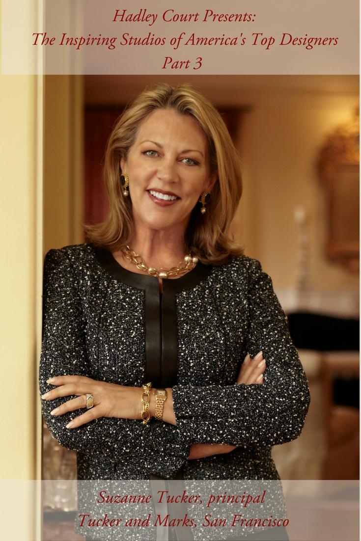 Interior designer Suzanne Tucker, principal of San Francisco's Tucker and Marks.