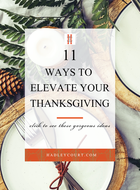 11 Ways To Elevate Your Thanksgiving