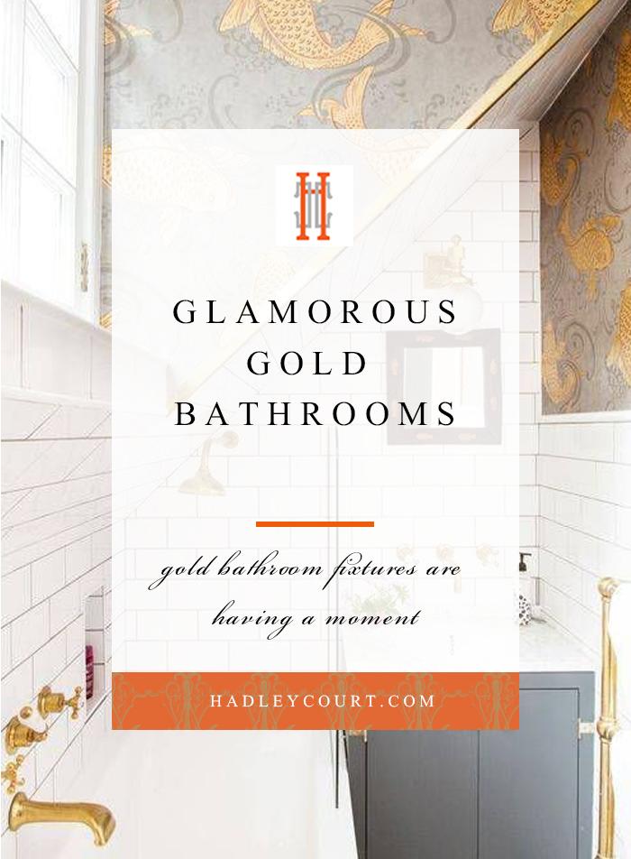 Glamorous Gold Bathroom Fixtures Hadley Court Interior Design Blog