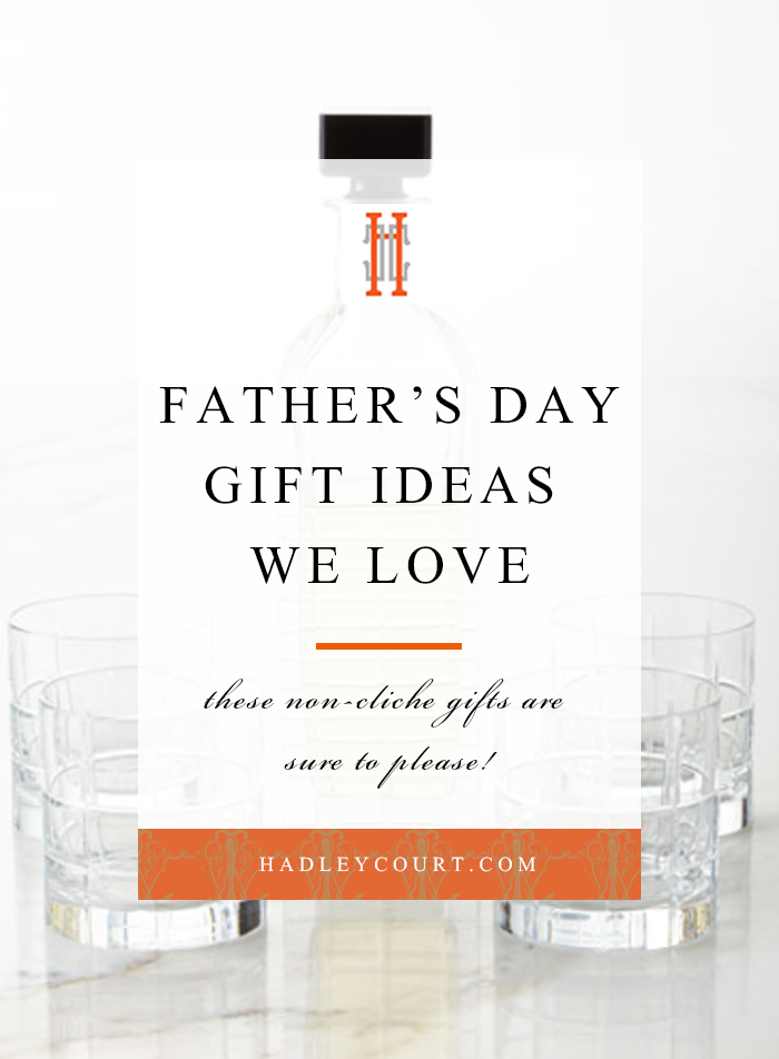 Father's Day Gift Ideas We Love