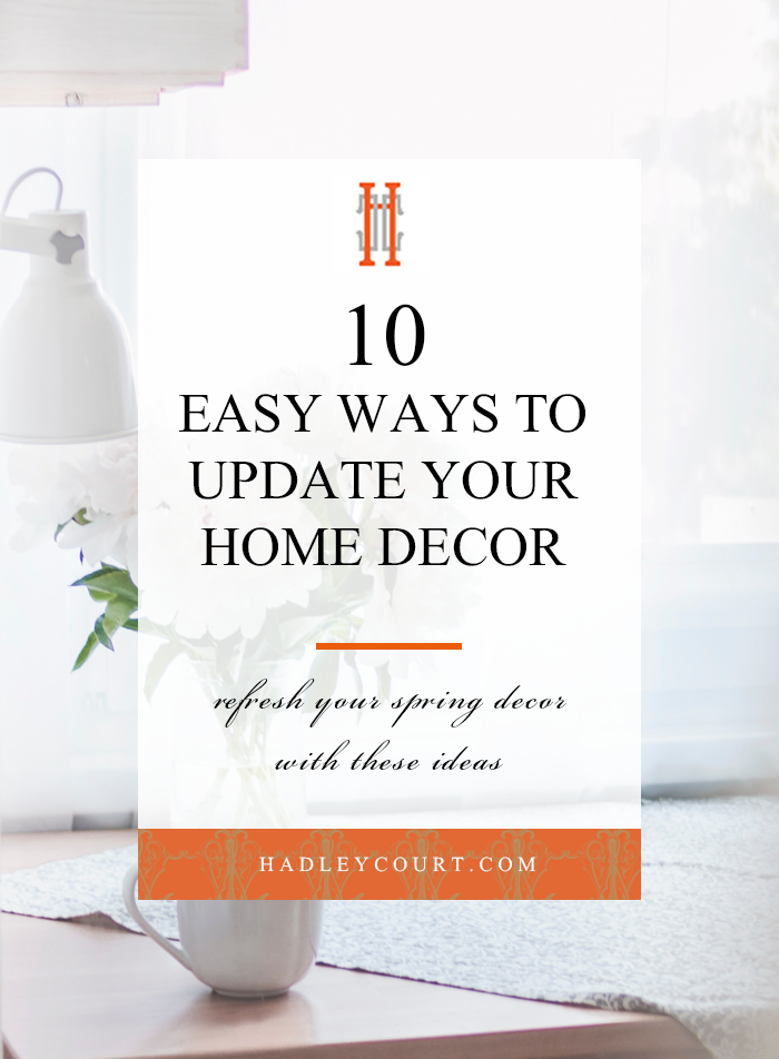 10 easy ways to update your spring home decor